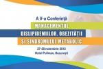 Cea de-a V-a editie a Conferintei Managementul Dislipidemiilor, Obezitatii si Sindromului Metabolic incepe astazi